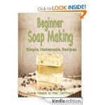 Free Giveaway: Beginner Soap Making (kindle edition)